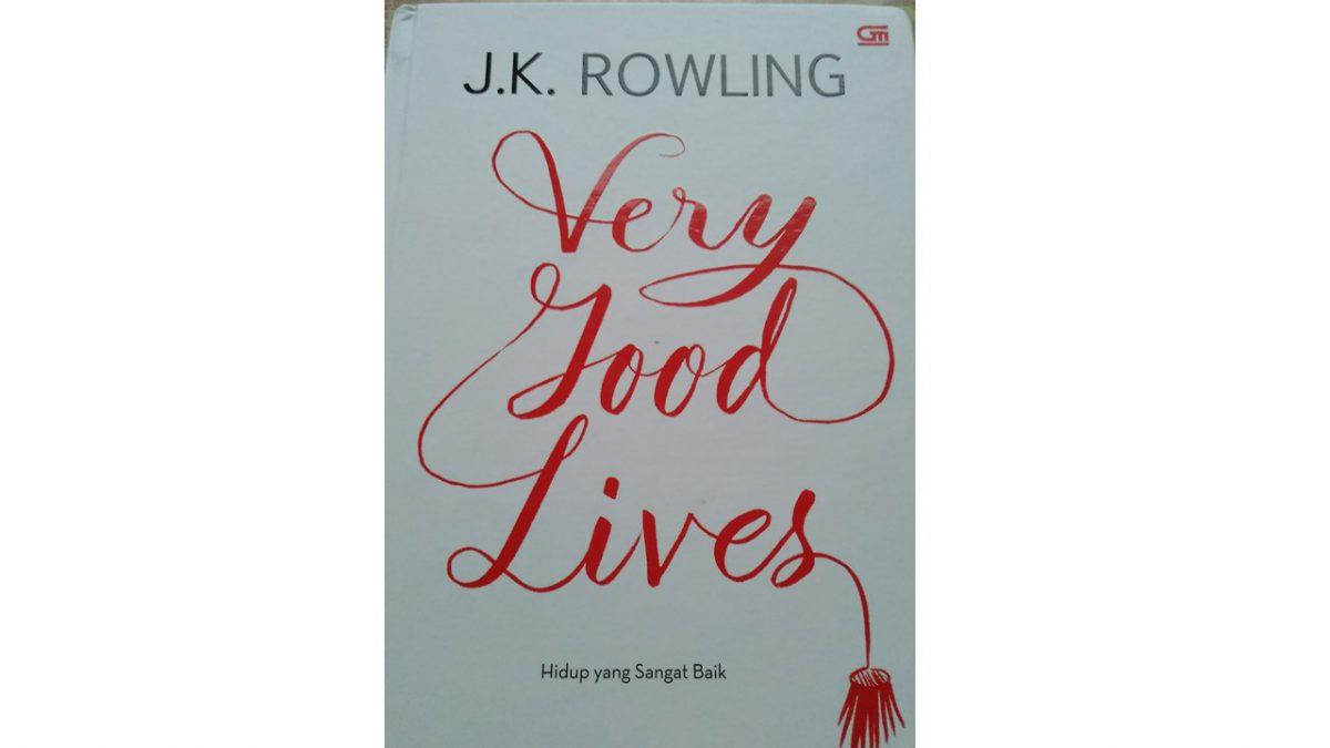 Kilas Cerita Very Good Lives J.K Rowling