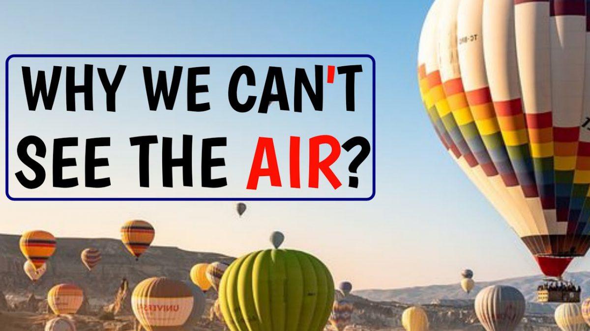 Mengapa Udara Tidak Terlihat